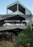 Architecture, Urban Space and War (eBook, PDF)