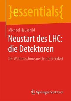 Neustart des LHC: die Detektoren (eBook, PDF) - Hauschild, Michael