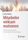 Mitarbeiter wirksam motivieren (eBook, PDF)