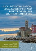 Fiscal Decentralisation, Local Government and Policy Reversals in Southeastern Europe (eBook, PDF)