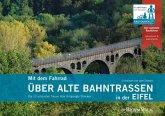 Mit dem Fahrrad über alte Bahntrassen in der Eifel (eBook, PDF)