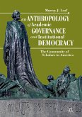 An Anthropology of Academic Governance and Institutional Democracy (eBook, PDF)