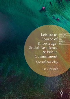 Leisure as Source of Knowledge, Social Resilience and Public Commitment (eBook, PDF)