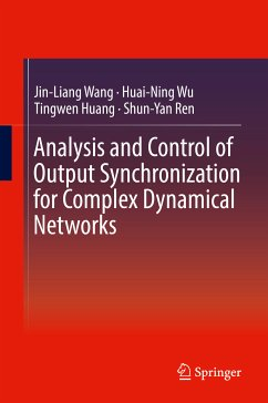 Analysis and Control of Output Synchronization for Complex Dynamical Networks (eBook, PDF) - Wang, Jin-Liang; Wu, Huai-Ning; Ren, Shun-Yan; Huang, Tingwen