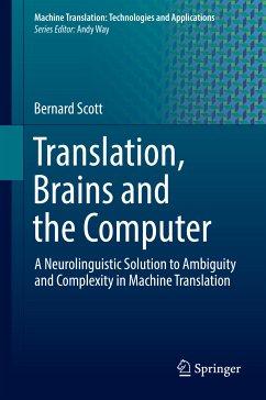 Translation, Brains and the Computer (eBook, PDF) - Scott, Bernard