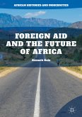 Foreign Aid and the Future of Africa (eBook, PDF)