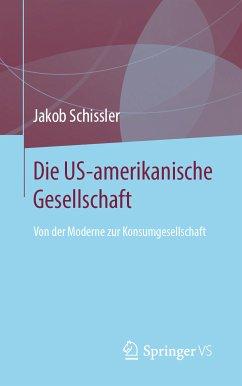 Die US-amerikanische Gesellschaft (eBook, PDF) - Schissler, Jakob