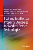 FDA and Intellectual Property Strategies for Medical Device Technologies (eBook, PDF)