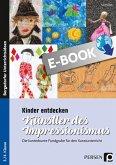 Kinder entdecken Künstler des Impressionismus (eBook, PDF)