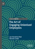 The Art of Engaging Unionised Employees (eBook, PDF)