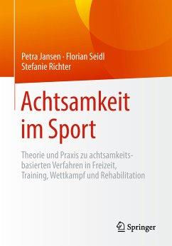 Achtsamkeit im Sport (eBook, PDF) - Jansen, Petra; Seidl, Florian; Richter, Stefanie