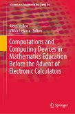 Computations and Computing Devices in Mathematics Education Before the Advent of Electronic Calculators (eBook, PDF)