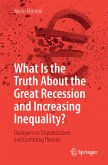 What Is the Truth About the Great Recession and Increasing Inequality? (eBook, PDF)