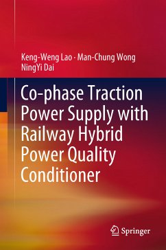 Co-phase Traction Power Supply with Railway Hybrid Power Quality Conditioner (eBook, PDF) - Lao, Keng-Weng; Wong, Man-Chung; Dai, NingYi