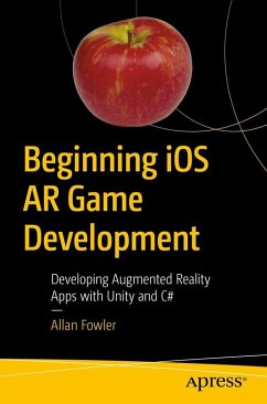 Beginning iOS AR Game Development (eBook, PDF) - Fowler, Allan