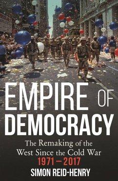 Empire of Democracy (eBook, ePUB) - Reid-Henry, Simon