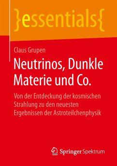 Neutrinos, Dunkle Materie und Co. (eBook, PDF) - Grupen, Claus