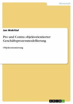 Pro und Contra objektorientierter Geschäftsprozessmodellierung (eBook, PDF)