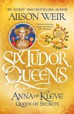 Six Tudor Queens: Anna of Kleve, Queen of Secrets (eBook, ePUB)