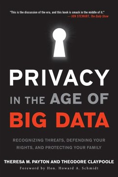 Privacy in the Age of Big Data (eBook, ePUB) - Payton, Theresa; Claypoole, Ted