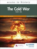 Access to History: The Cold War 1941-95 Fourth Edition (eBook, ePUB)