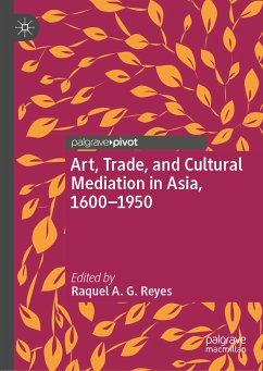Art, Trade, and Cultural Mediation in Asia, 1600-1950 (eBook, PDF)