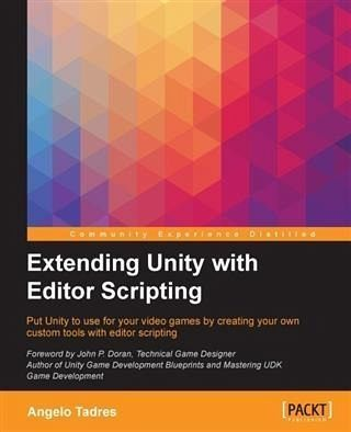 Extending Unity With Editor Scripting Ebook Pdf Von Angelo Tadres Portofrei Bei Bucher De