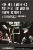 Hunters, Gatherers, and Practitioners of Powerlessness (eBook, ePUB)