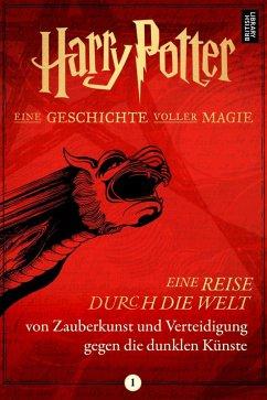 Harry Potter: Eine Reise durch die Welt von Zauberkunst und Verteidigung gegen die dunklen Künste (eBook, ePUB) - Publishing, Pottermore