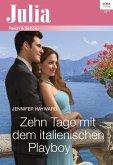 Zehn Tage mit dem italienischen Playboy (eBook, ePUB)