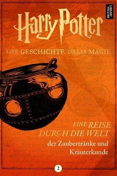 Harry Potter: Eine Reise durch die Welt der Zaubertränke und Kräuterkunde