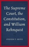The Supreme Court, the Constitution, and William Rehnquist (eBook, ePUB)