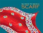 50 Ways to Wear a Scarf (eBook, PDF)