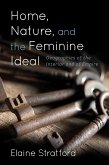 Home, Nature, and the Feminine Ideal (eBook, ePUB)