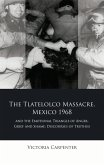 The Tlatelolco Massacre, Mexico 1968, and the Emotional Triangle of Anger, Grief and Shame (eBook, ePUB)