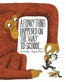 Funny Thing Happened on the Way to School... (eBook, PDF)