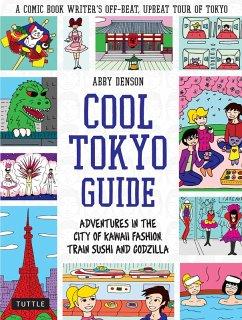 Cool Tokyo Guide (eBook, ePUB) - Denson, Abby