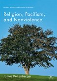 Religion, Pacifism, and Nonviolence (eBook, PDF)
