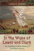 In the Wake of Lewis and Clark (eBook, ePUB)