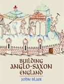 Building Anglo-Saxon England (eBook, ePUB)