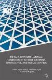 The Palgrave International Handbook of School Discipline, Surveillance, and Social Control (eBook, PDF)