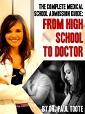 The Complete Medical School Admission Guide: From High School to Doctor (eBook, PDF)