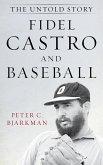 Fidel Castro and Baseball (eBook, ePUB)