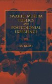 Swahili Muslim Publics and Postcolonial Experience (eBook, ePUB)