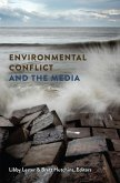 Environmental Conflict and the Media (eBook, ePUB)