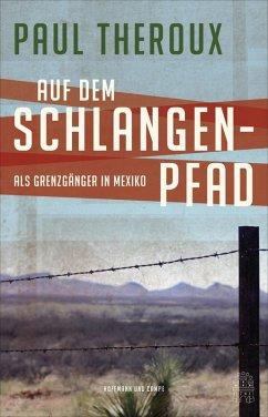Auf dem Schlangenpfad (eBook, ePUB) - Theroux, Paul