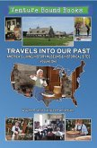 Travels Into Our Past: America's Living History Museums & Historical Sites (eBook, PDF)