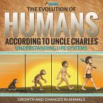 The Evolution of Humans According to Uncle Charles - Science Book 6th Grade   Children's Science & Nature Books (eBook, PDF)