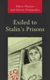 Exiled to Stalin's Prisons (eBook, ePUB)