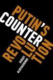 Putin's Counterrevolution (eBook, ePUB)